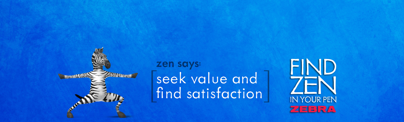 zen says: seek value and find satisfaction